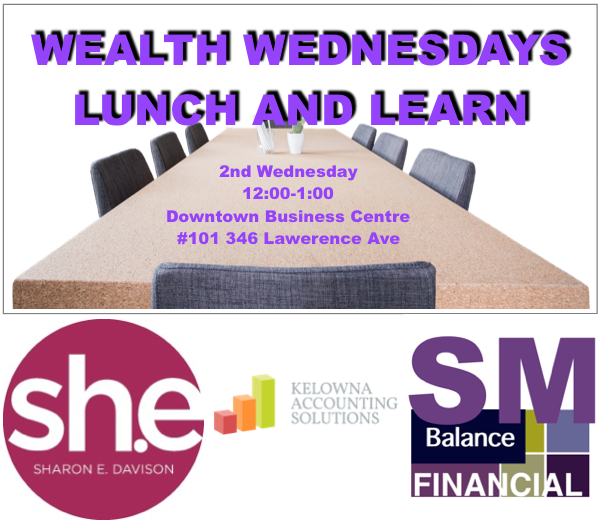 Wealth Wednesday Lunch & Learn @ Downtown Business Centre | Kelowna | British Columbia | Canada