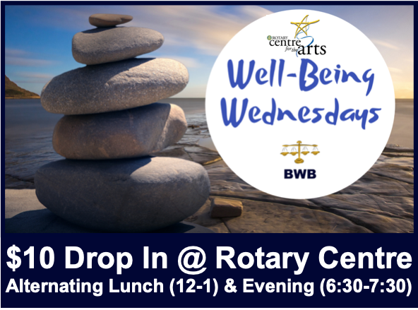 Well-Being Wednesdays @ Rotary Centre for the Arts